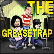 THE GREASETRAP